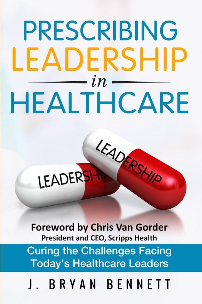 Prescribing Leadership in Healthcare by J. Bryan Bennett