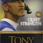 Dungy - Quiet Strength: The Principles, Practices, and Priorities of a Winning Life: Tony Dungy, Nathan Whitaker: 8601400173176: Amazon.com: Books