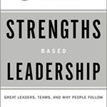 Rath - Strengths Based Leadership: Great Leaders, Teams, and Why People Follow: Tom Rath, Barry Conchie: 9781595620255: Amazon.com: Books